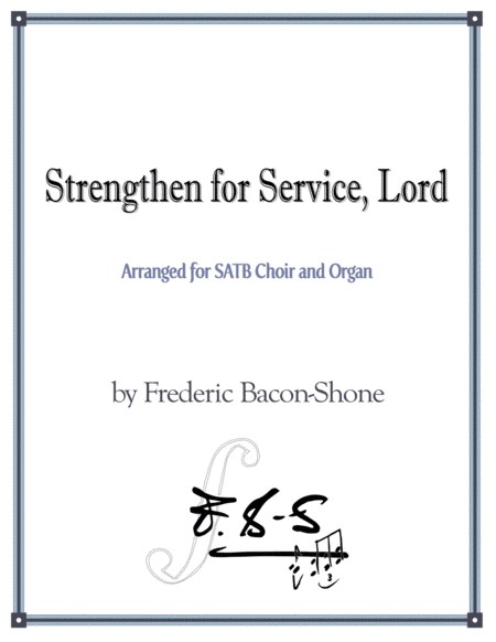 Strengthen for Service, Lord