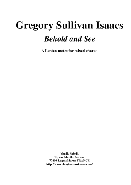 Gregory Sullivan Isaacs: Behold and See: a Lenten motet for SATB chorus