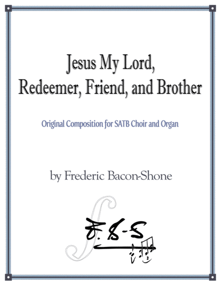 Jesus My Lord, Redeemer, Friend and Brother