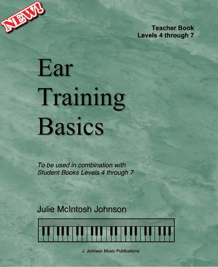 Ear Training Basics: Teacher Book (Levels 4 through 7)