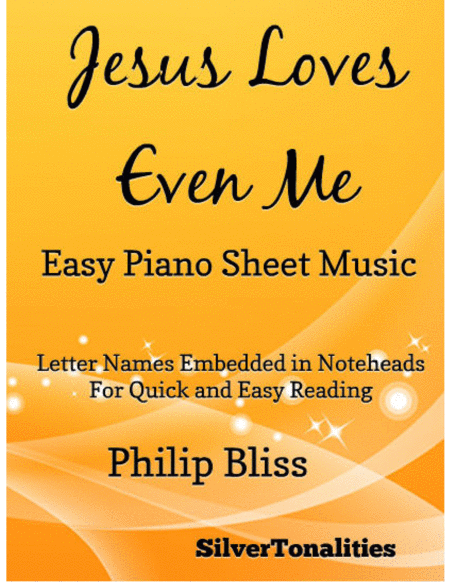 Jesus Loves Even Me Easy Piano Sheet Music