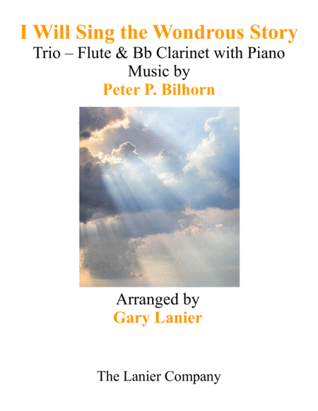 I WILL SING THE WONDROUS STORY (Trio – Flute & Bb Clarinet with Piano and Parts)