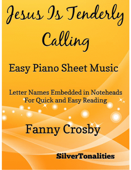 Jesus Is Tenderly Calling Easy Piano Sheet Music