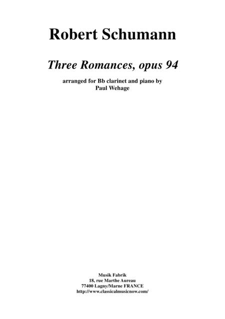 Robert Schumann:  Three Romances (Drei Romanzen), Opus 94, arranged for Bb clarinet and piano