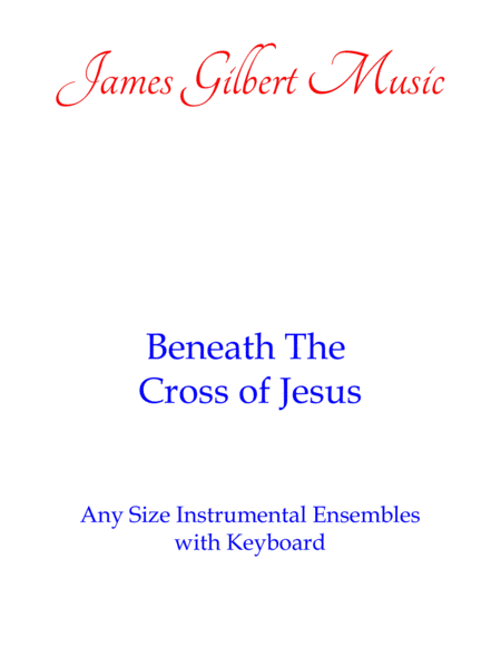 Beneath The Cross Of Jesus (Any Size Church Orchestra Series)