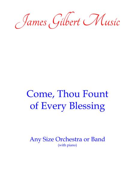 Come, Thou Fount of Every Blessing (Any Size Church Orchestra Series)
