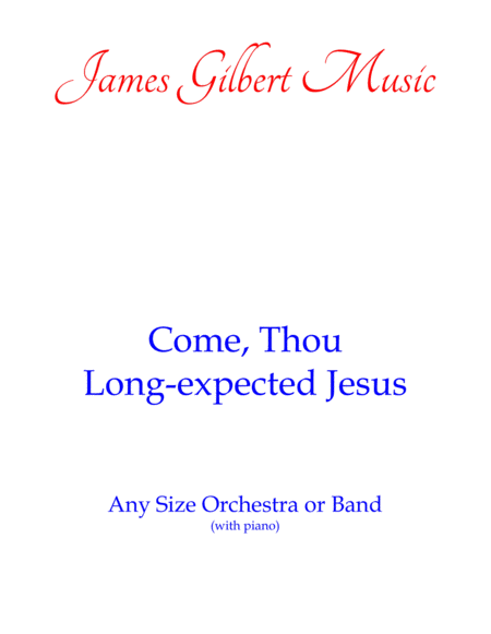 Come, Thou Long-Expected Jesus (Any Size Church Orchestra Series)