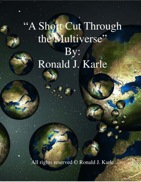 A Short Cut through The Multiverse