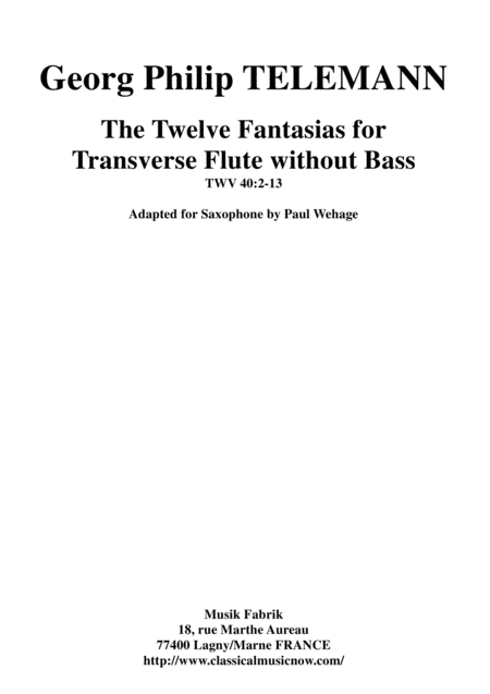 Georg Philipp Telemann: 12 Fantasias for Flute without Bass, TWV 40:2-13, adapted for saxophone (any) by Paul Wehage