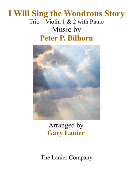 I WILL SING THE WONDROUS STORY (Trio – Violin 1 & 2 with Piano and Parts)