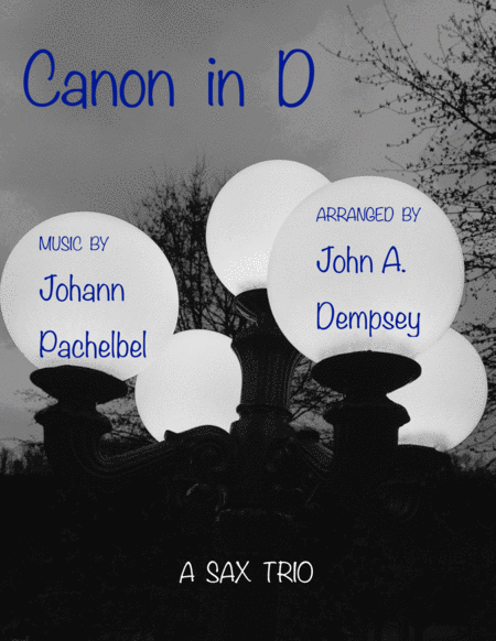Canon in D (Woodwind Trio for Soprano Sax, Alto Sax and Tenor Sax)