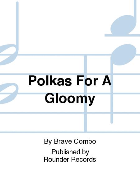Polkas For A Gloomy