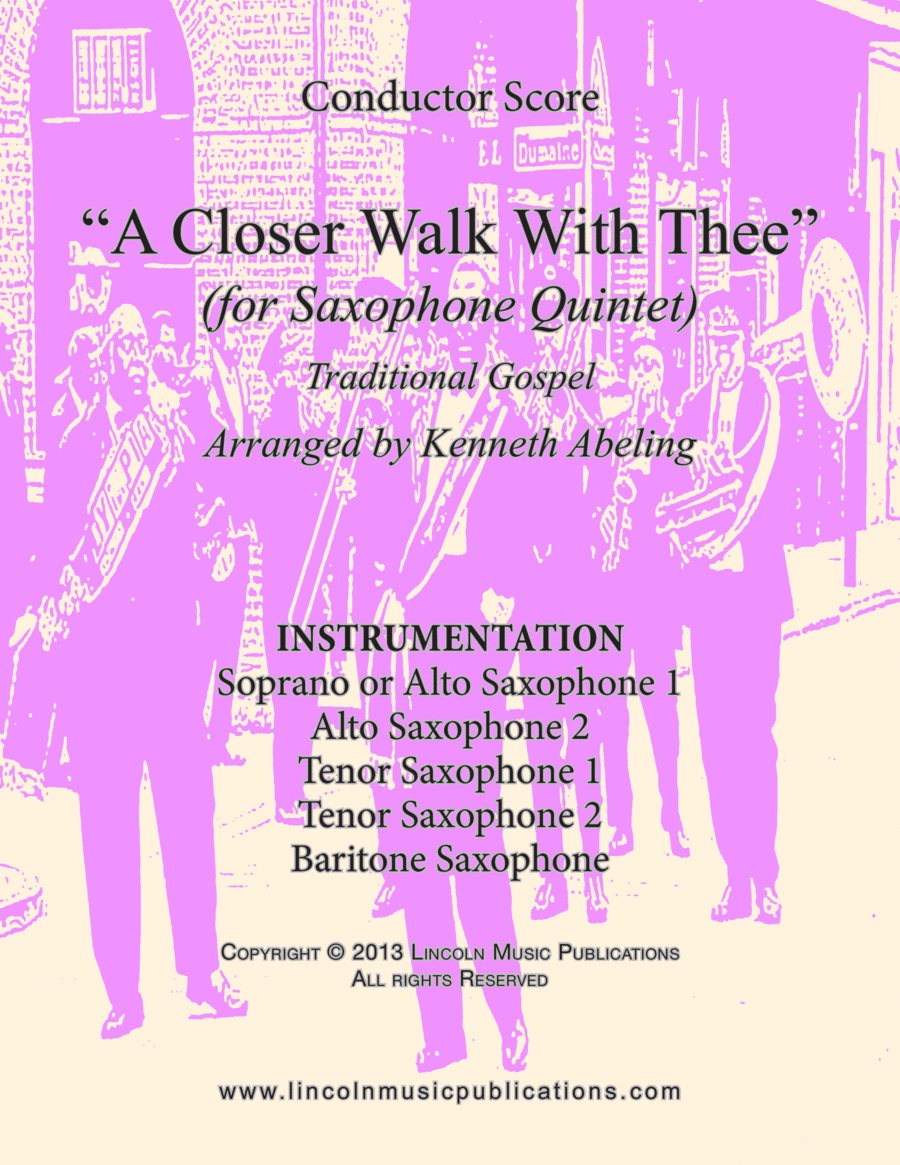 A Closer Walk With Thee (for Saxophone Quintet SATTB or AATTB)