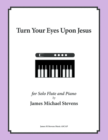 Turn Your Eyes Upon Jesus - Solo Flute
