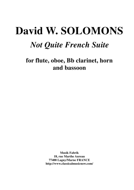 David W. Solomons:  Not Quite French Suite for wind quintet