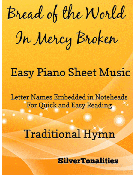 Bread of the World in Mercy Broken Easy Piano Sheet Music