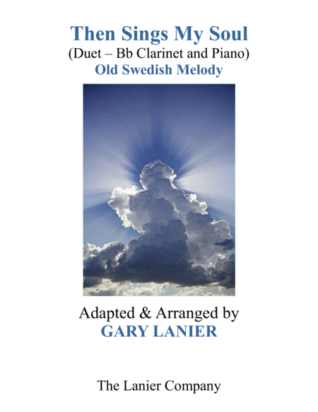 THEN SINGS MY SOUL (For Bb Clarinet & Piano with Parts)