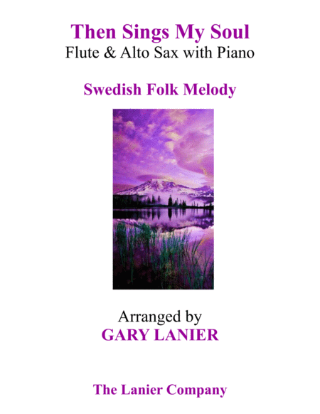 THEN SINGS MY SOUL (Trio – Flute & Alto Sax with Piano and Parts)