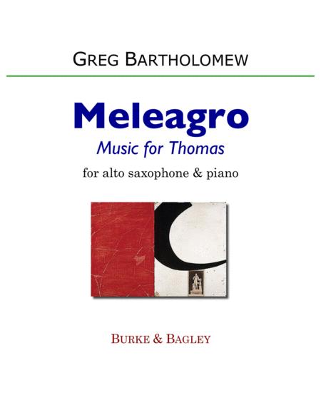 Meleagro: Music for Thomas (for alto sax & piano)