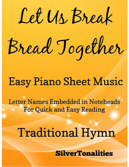 Let Us Break Bread Together Easy Piano Sheet Music
