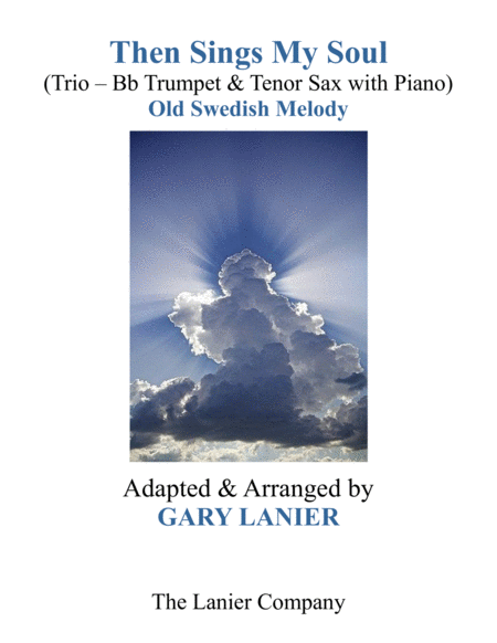 THEN SINGS MY SOUL (Trio – Bb Trumpet & Tenor Sax with Piano and Parts)