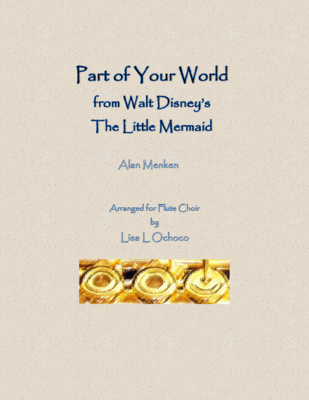 Part Of Your World from Walt Disney's The Little Mermaid for Flute Choir