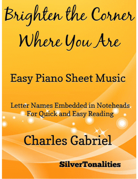 Brighten the Corner Where You Are Easy Piano Sheet Music