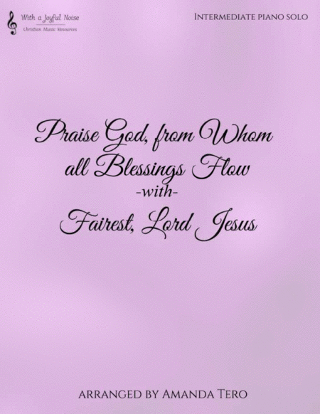 Praise God From Whom all Blessings Flow/Fairest Lord Jesus