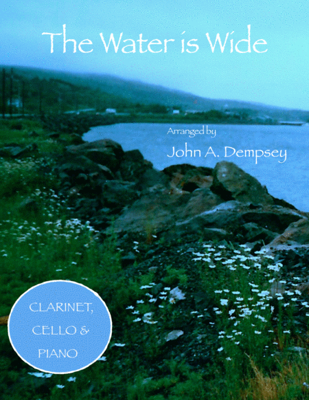 The Water is Wide (Trio for Clarinet, Cello and Piano)