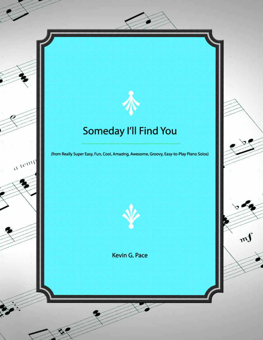 Someday I'll Find You - easy piano solo