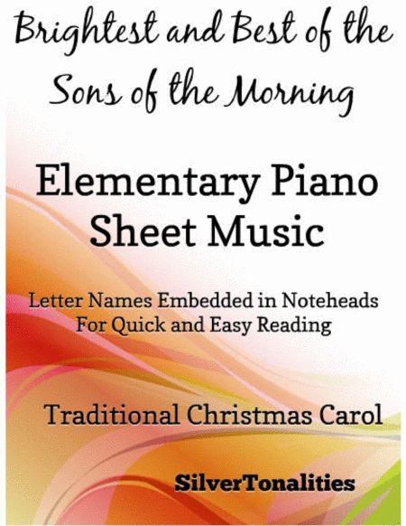 Brightest and Best of the Sons of the Morning Elementary Piano Sheet Music
