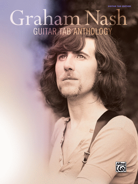 Graham Nash -- Guitar TAB Anthology