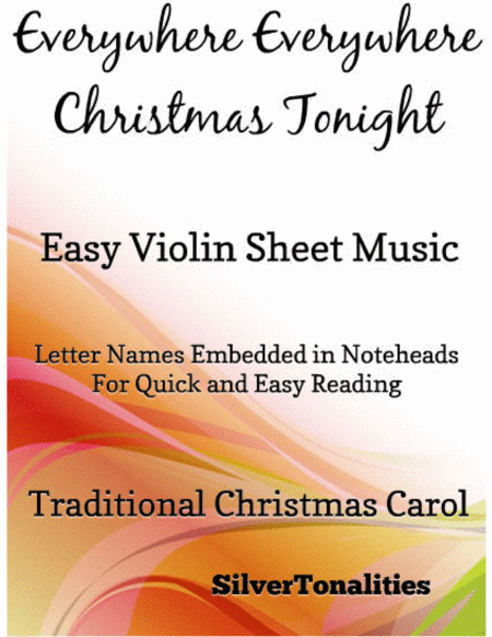Everywhere Everywhere Christmas Tonight Easy Violin Sheet Music