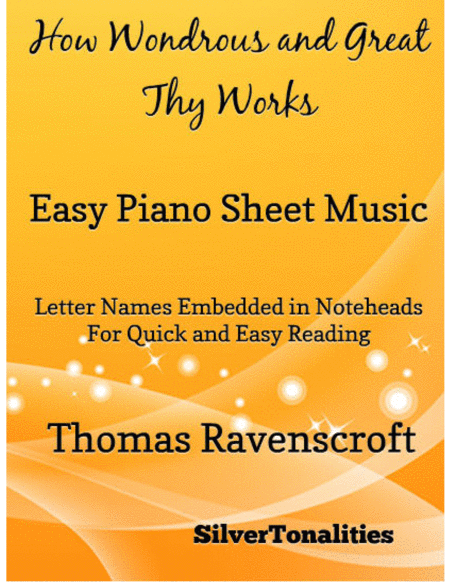 How Wondrous and Great Thy Works Easy Piano Sheet Music