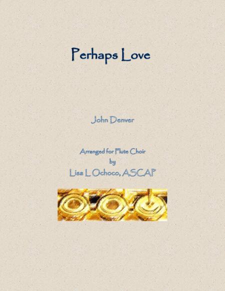 Perhaps Love for Flute Choir