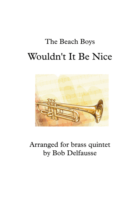 Wouldn't It Be Nice, for brass quintet