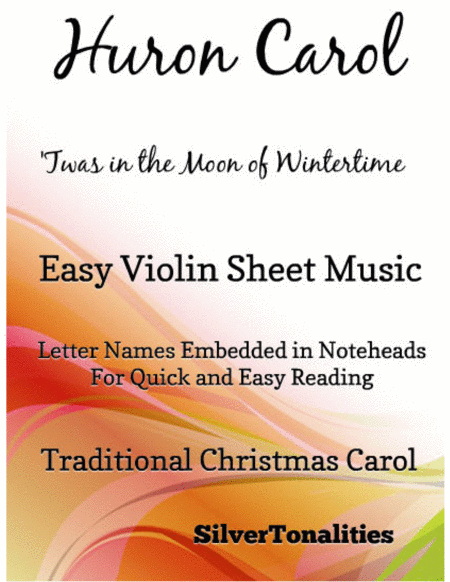 Huron Carol Twas in the Moon of Wintertime Easy Violin Sheet Music