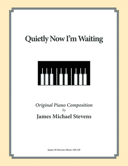 Quietly Now I'm Waiting (Reflective Piano)