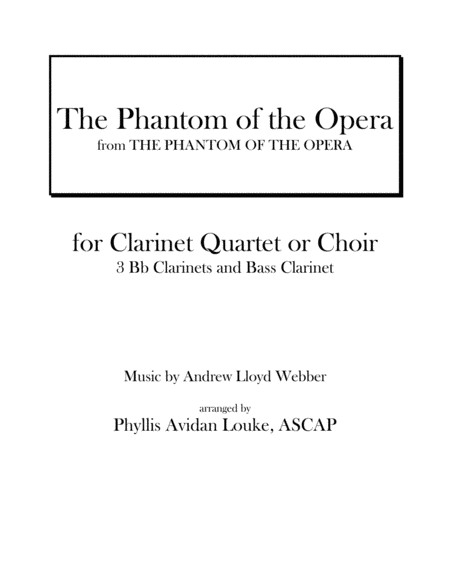 The Phantom Of The Opera for CLARINET QUARTET OR CHOIR