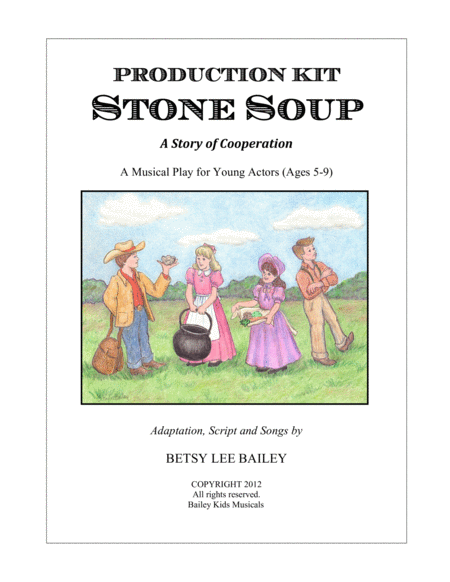 Stone Soup - A Tale of Cooperation - Children's Musical Production Kit