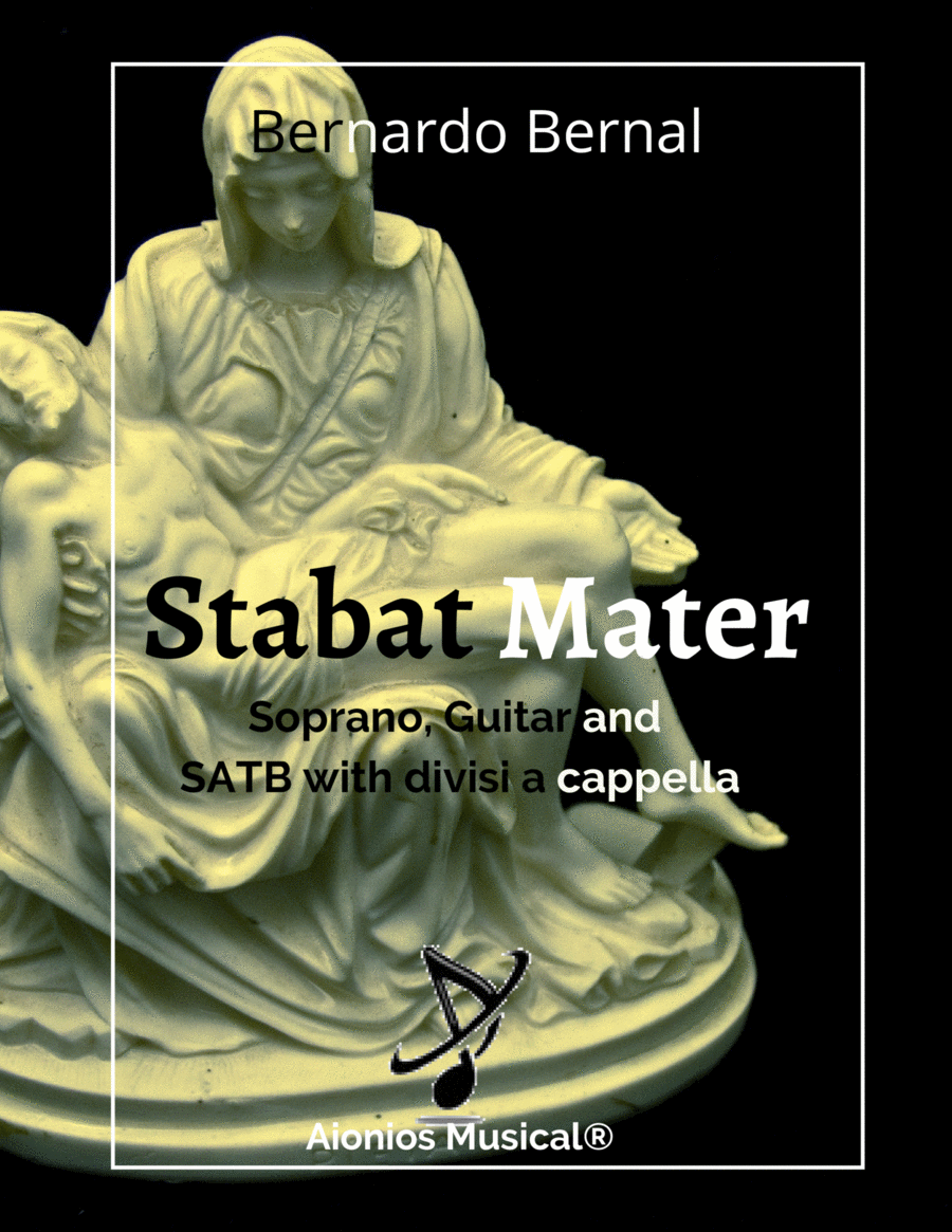 Stabat Mater - Soprano soloist, guitar and SATB with divisi a capella