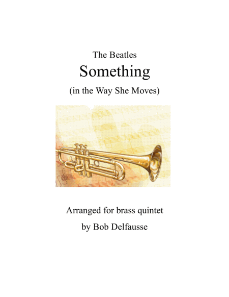 Something (in the Way She Moves), for brass quintet
