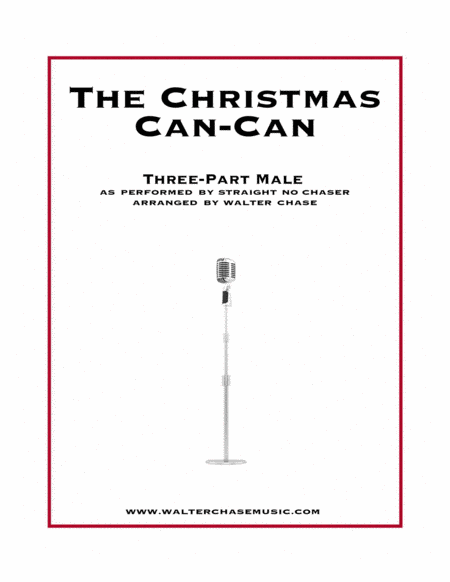 The Christmas Can-Can (as performed by Straight No Chaser) - Three-Part Male