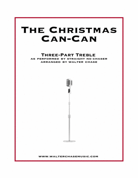 The Christmas Can-Can (as performed by Straight No Chaser) - Three-Part Treble
