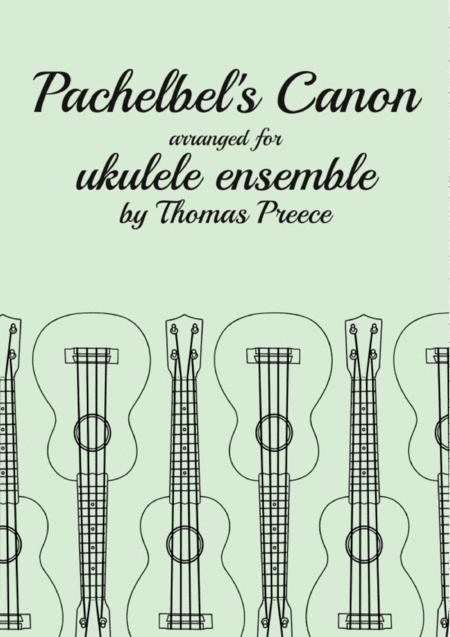 Pachelbel's Canon arranged for ukulele ensemble by Thomas Preece