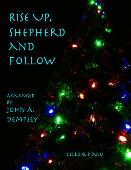 Rise Up Shepherd and Follow (Cello and Piano Duet)