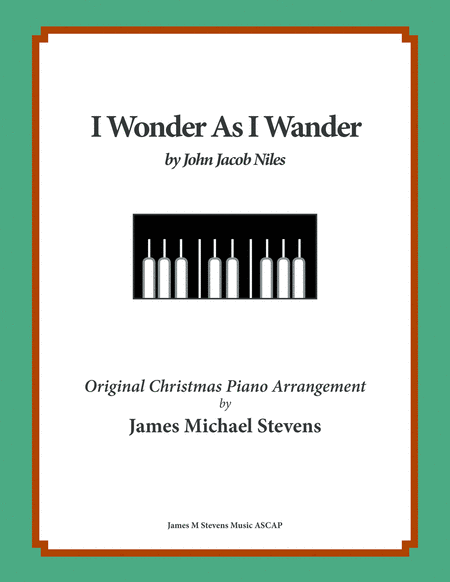 I Wonder As I Wander (by John Jacob Niles)