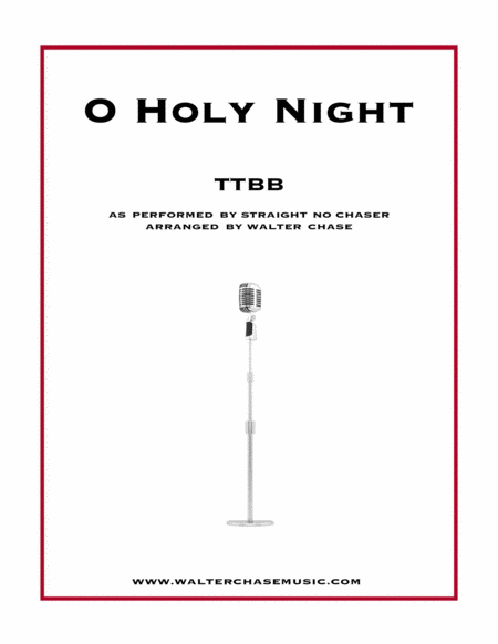 O Holy Night (as performed by Straight No Chaser) - TTBB