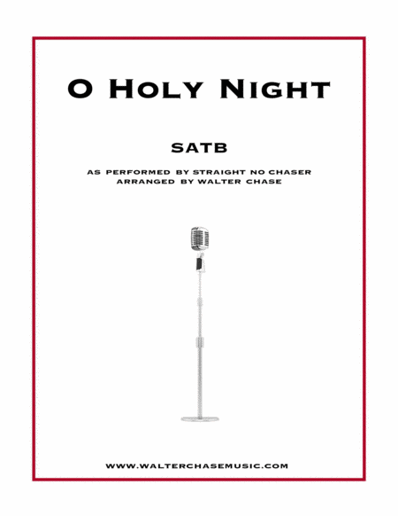 O Holy Night (as performed by Straight No Chaser) - SATB