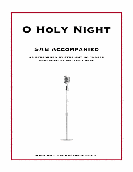 O Holy Night (as performed by Straight No Chaser) - SAB